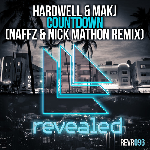 Hardwell & MAKJ - Countdown (Naffz & Nick Mathon Remix) [OUT NOW]