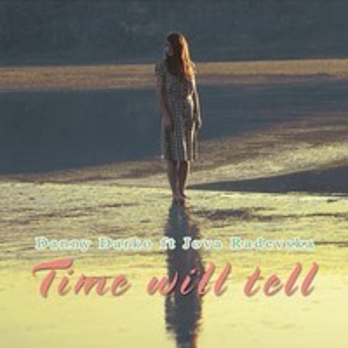 Danny Darko ft Jova Radevska - Time Will Tell (Biscoln Remix)
