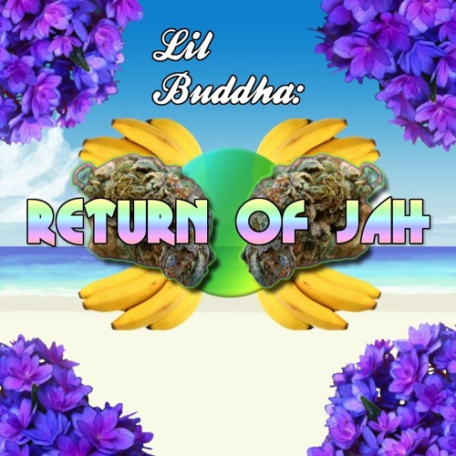 Return Of Jah by Lil Buddha