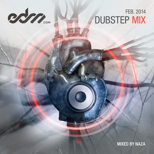 EDM.com Dubstep Mix February 2014 - Mixed by NAZA