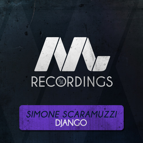 Simone Scaramuzzi - Django [OUT NOW!]