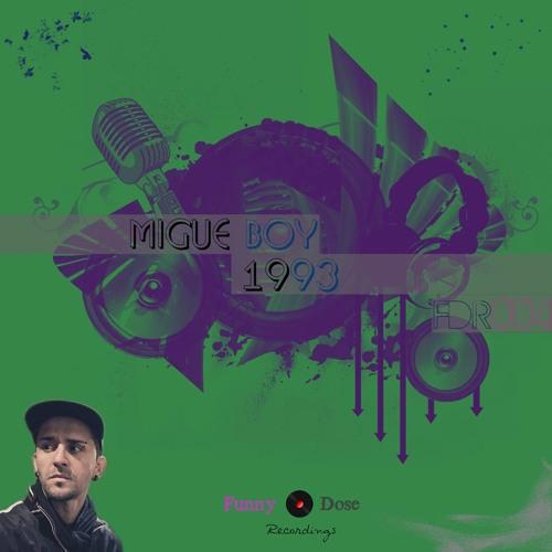Migue Boy - 1993 ( Original Mix ) [ Funny Dose Recordings ]