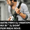 Guitar Piano Dj Variation Mix By Dj Boon From The Movie Mirchi Mp3