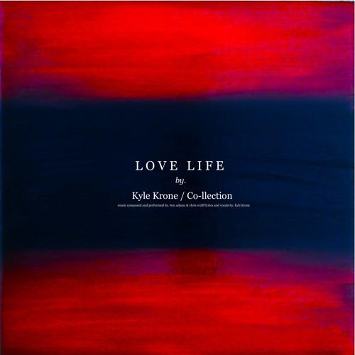 Love Life - Kyle Krone