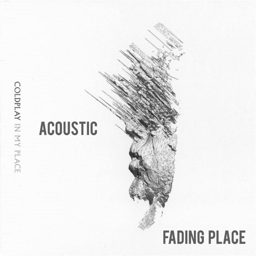 In my place (Coldplay acoustic cover)