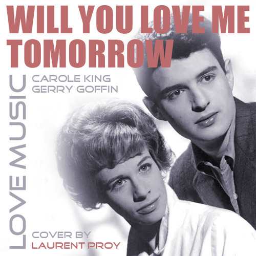 Will You Love Me Tomorrow [Shirelles Cover]