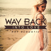 Way Back Into Love - Rhy Acoustic