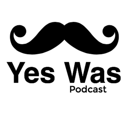 Yes Was Podcast Pilot