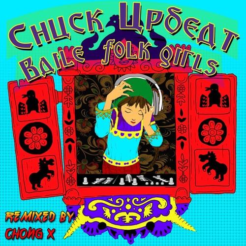 Chuck Upbeat - Baile Folk Girls (Chong X remix)