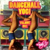 DANCEHALL YOGI volume one