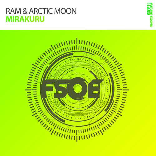 Ram & Arctic Moon - Mirakuru [OUT NOW]