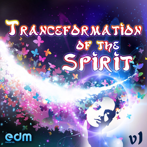 EDM112 - Tranceformation Of The Spirit v.1 - FULL ALBUM PREVIEW - OUT NOW ON BEATPORT