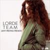 Lorde - Team (Javi Reina Remix) FREE DOWNLOAD!