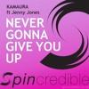 Kamaura Ft Jenny Jones - Never Gonna Give You Up - Anthone Vs Kamaura Remix