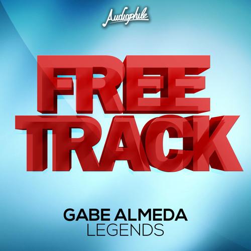 Gabe Almeda - Legends (Original Mix) [FREE DOWNLOAD]