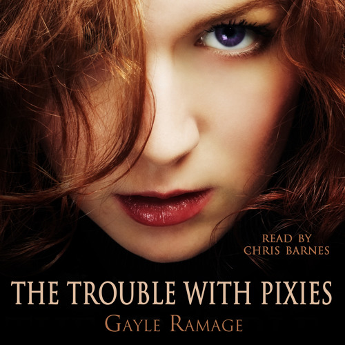 The Trouble With Pixies By Gayle Ramage Read By Chris Barnes