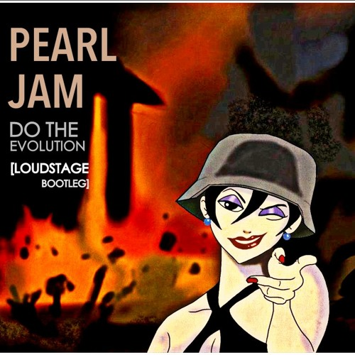 Pearl Jam - Do The Evolution (Loudstage Bootleg) | FREE DOWNLOAD by