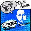 DUDI SHARON FT.LIOR NARKIS - LOVE ME (DRAKE ANTHEM VERSION) DESCARGA LIBRE!!!