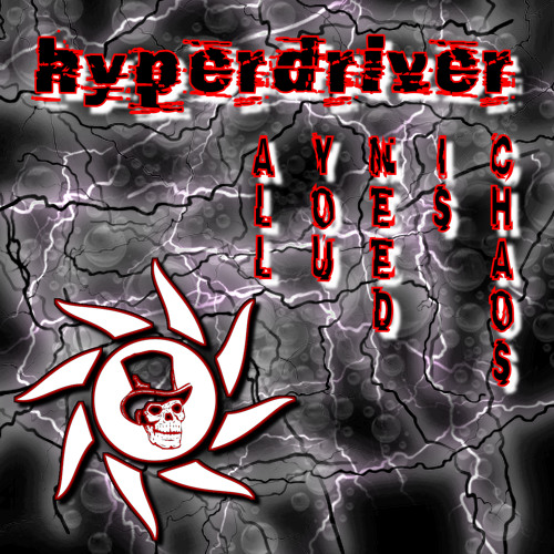 HYPERDRIVER - You Are Never Too Old To Fuck Shit Up