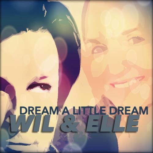 Dream A Little Dream - Duet cover featuring Wil