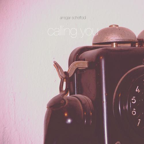 Ansgar Scheffold – Calling You (Original Mix)