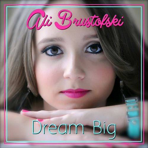 "Loveblind - Ali Brustofski Original - ""Dream Big"" EP"