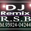 Sajna Tere Aan Remix