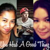 You Had A Good Thing (original) - AC x Wanis x Paola