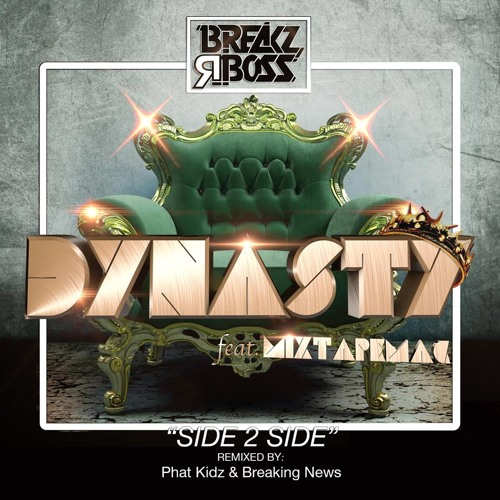 Dynasty Ft. MixtapeMac - Side 2 Side (Breaking News Remix) [OUT NOW]
