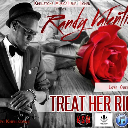 Treat Her Right ( Love Quest Riddim)