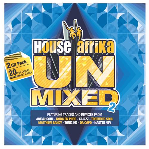 House Afrika Unmixed Volume 2 (Album Preview)
