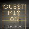 Guest Mix 003: Complexion
