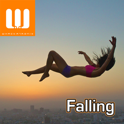 Falling (Whackatronix - Original Mix) *** UNMASTERED VERSION ***