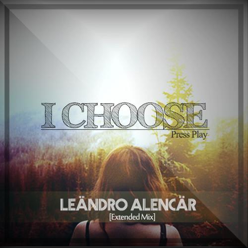 Press Play -  I Choose (Leändro Alencär Remix) [Buy Download]