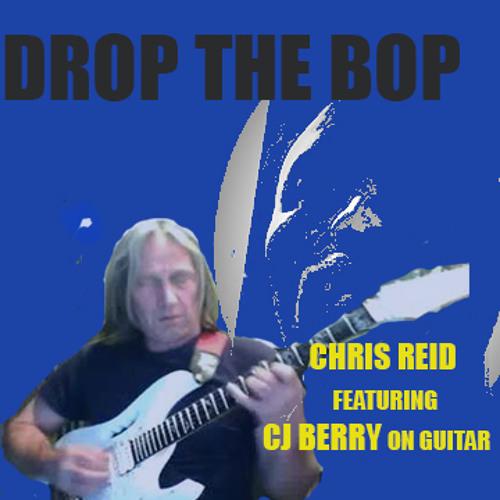 Drop The Bop - Chris Reid ft. CJ Berry