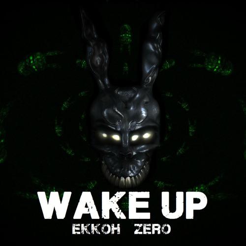 Ekkoh & Zero - Wake Up