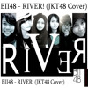 BII48 - RIVER! (JKT48 Cover)