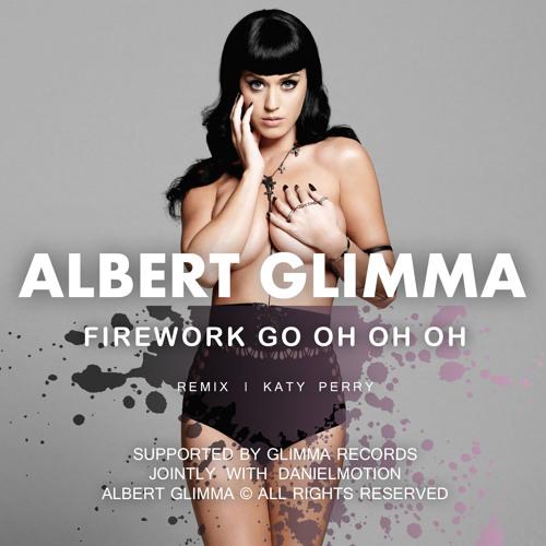 Albert Glimma - Firework Go Oh Oh Oh (Rmx)
