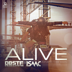 D-Block & S-te -Fan & Isaac - Alive (ft. Chris Madin)