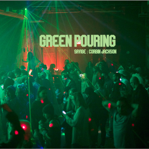 GREEN POURING REMIX by SAVIGE (DOWNLOAD LINK)