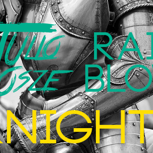 Julio Josze & Rainblow - Knights (Original Mix)