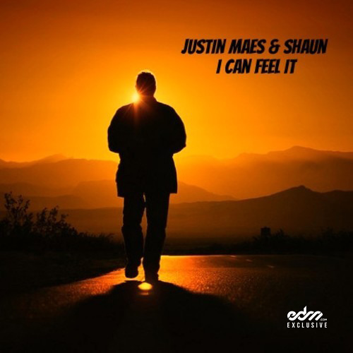 I Can Feel It by Justin Maes & shAun - EDM.com Exclusive