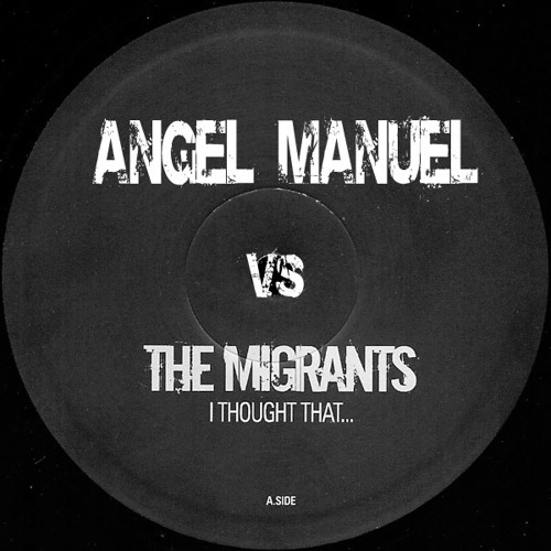 Angel Manuel vs The Migrants - I Thought That (Booty)