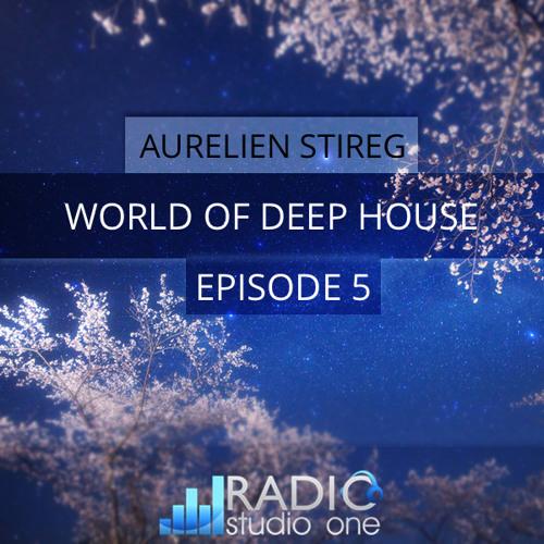 Aurelien Stireg - World of Deep House Episode 5 2014-03-15