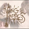 Young Heretics- I Know I'm A Wolf
