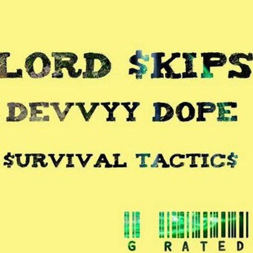 Lord $k!ps ft. Devvy Dope - Survival Tactics