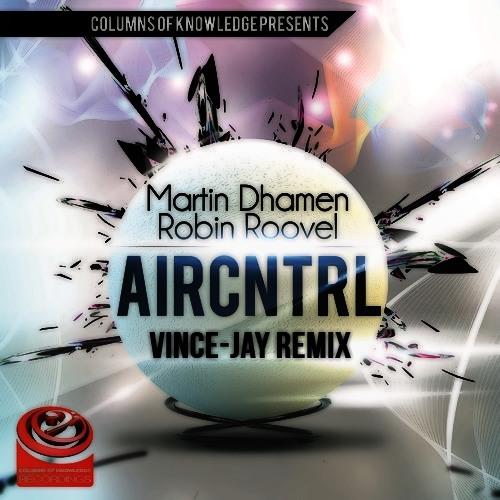 Martin Dhamen & Robin Roovel - AIRCNTRL (Vince-Jay Remix)
