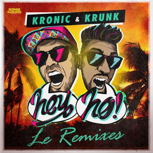 Kronic & Krunk! - Hey Ho - J-Trick Remix OUT NOW