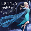 Lagu Original- Idina Menzel - Let It Go (JayB Remix) [Disney's Frozen]
