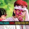 Ang Se Ang Lagana (Darr) - DJ Yash's Holi Special Mix